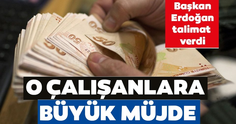 Başkan Erdoğan talimat verdi! 10 bin çalışana sosyal hak müjdesi