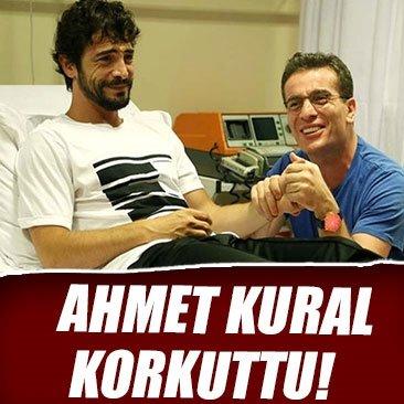 Ahmet Kural korkuttu!