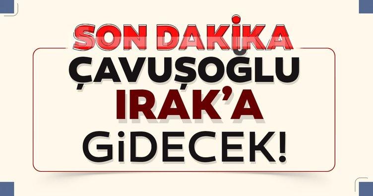 Son dakika: Bakan Çavuşoğlu yarın Irak'a gidiyor