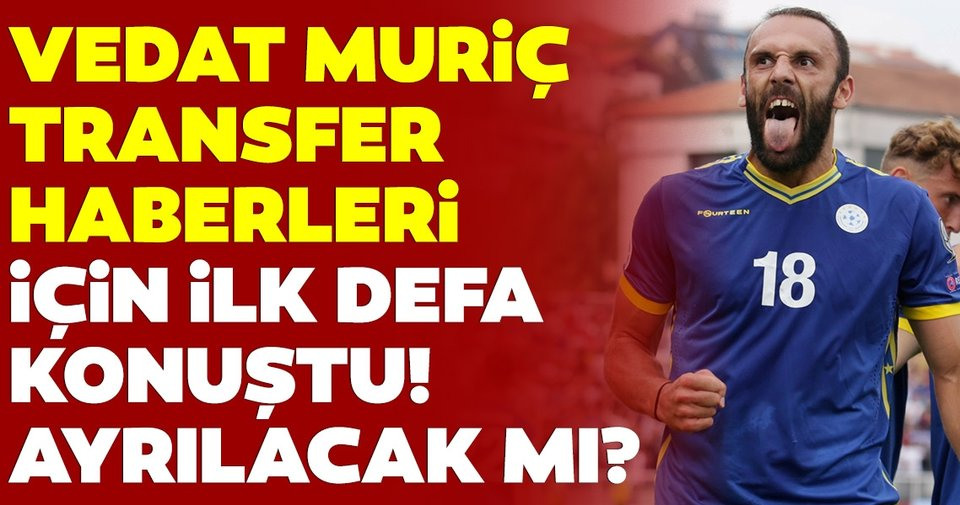 Fenerbahçe'de Vedat Muriç, transfer haberleri için ilk defa konuştu!