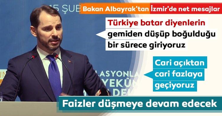 Bakan Albayrak'tan İzmir'de net mesajlar: Cari açıktan, cari fazlaya geçiyoruz