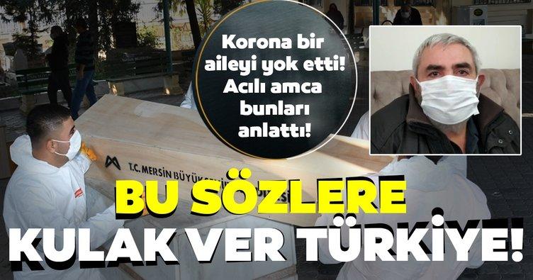 Son dakika haberi: Türkiye, koronavirüsün yok ettiği Karabulut ailesine ağladı! Acılı amca böyle uyardı!