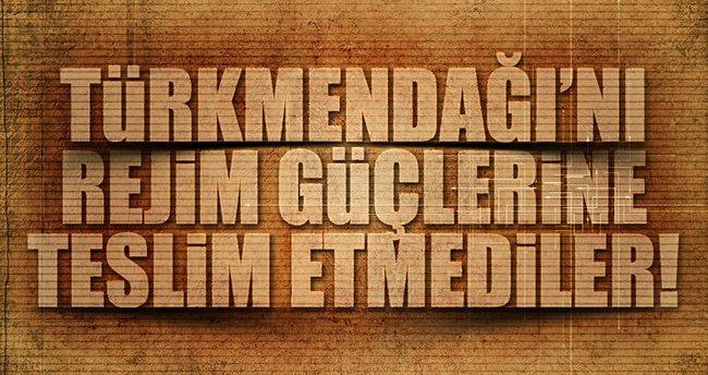 Rejimin Türkmendağı'na yönelik kara harekatı geri püskürtüldü!