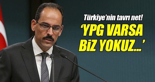 'YPG varsa bizim yer almamız söz konusu değil dedik'
