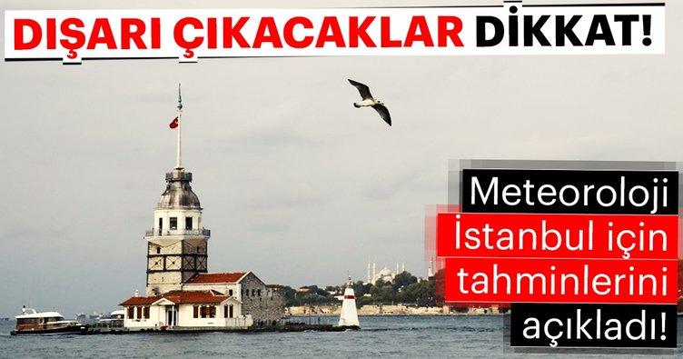 Meteoroloji'den son dakika hava durumu uyarısı! Bugün İstanbul'da yağış olacak mı?