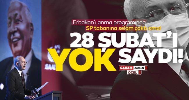 Son dakika | Kılıçdaroğlu 28 Şubat'ı yok saydı!