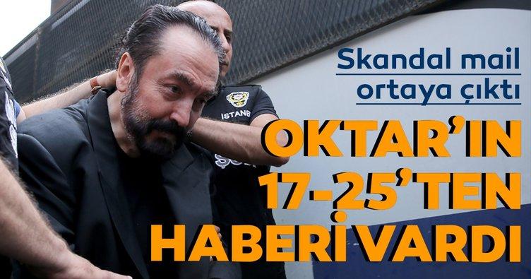 Adnan Oktar'ın 17-25 Aralık'tan haberi vardı