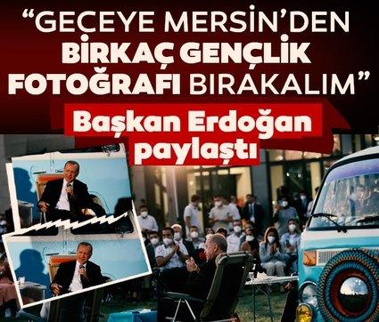 Başkan Erdoğan Mersin'de gençlerle buluştu