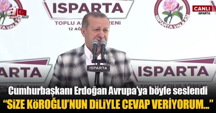 Erdoğan: Size Köroğlu'nun diliyle cevap veriyorum...