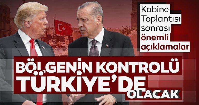 Cumhurbaşkanlığı : Suriye sınırında güvenli bölgenin kontrolü Türkiye'de olacak