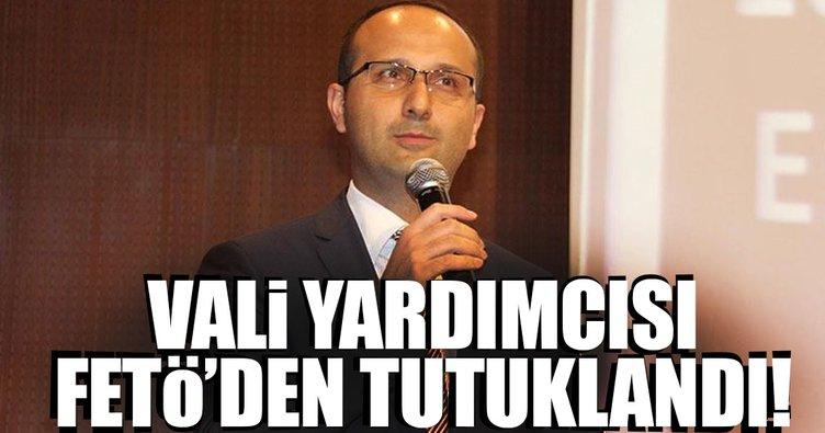 Diyarbakır Vali yardımcısı FETÖ'den tutuklandı!