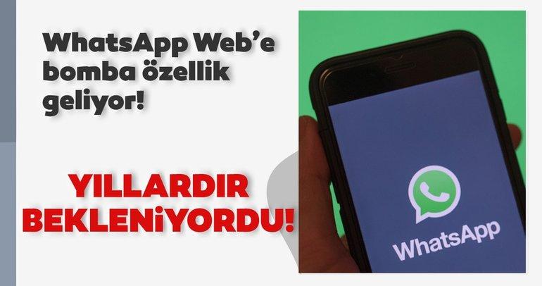 WhatsApp Web kullananlar dikkat! WhatsApp Web'e sesli ve görüntülü arama geliyor