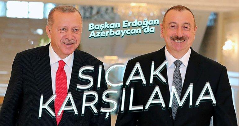 Başkan Erdoğan'a Azerbaycan'da sıcak karşılama!