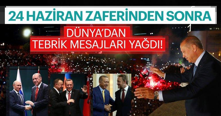 Dünya liderleri Erdoğan'ı zaferinden dolayı tebrik ediyor