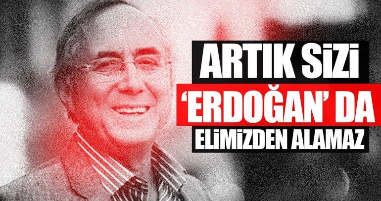 'Erdoğan nefreti' sizi elimizden alamaz! Deşifre olacaksınız