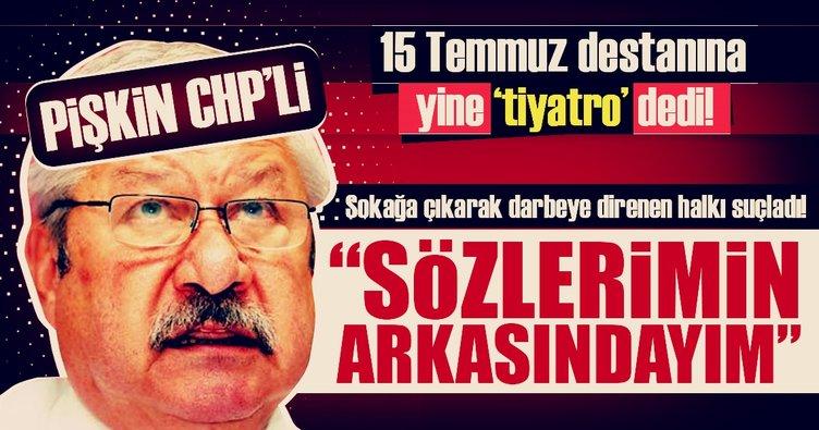 "FETÖ ağzıyla konuşan pişkin CHP'li Akaydın yine ""tiyatro"" dedi"