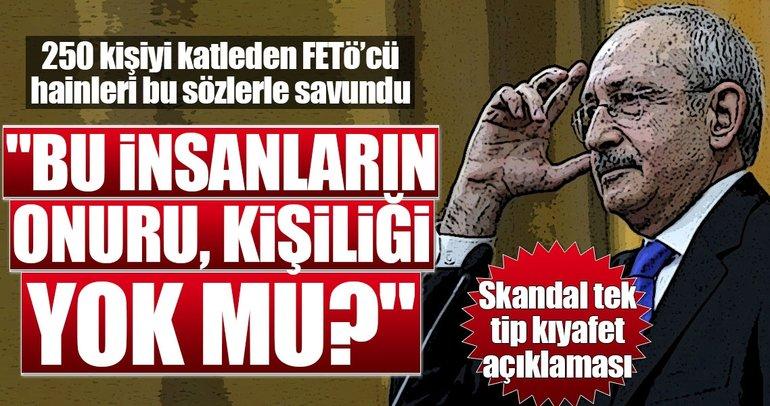 Kılıçdaroğlu'ndan skandal 'tek tip' kıyafet açıklaması