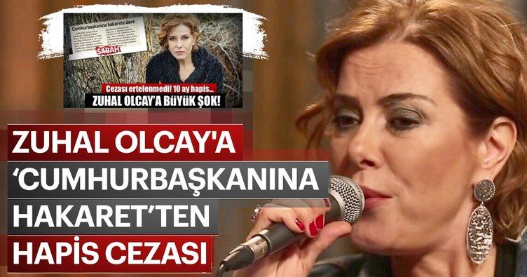 Son dakika: Zuhal Olcay'a Cumhurbaşkanına hakaret suçundan hapis cezası