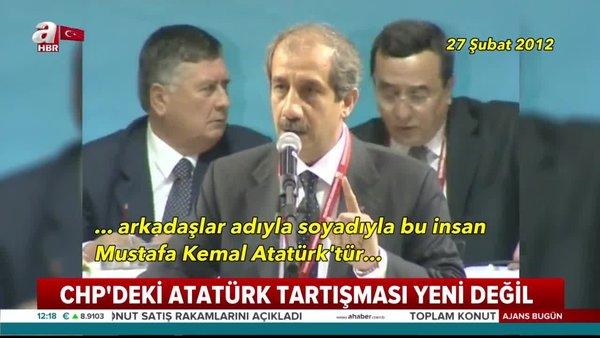 CHP'deki Atatürk tartışması yeni değil! CHP'de yıllardır süren Atatürk tartışması | Video