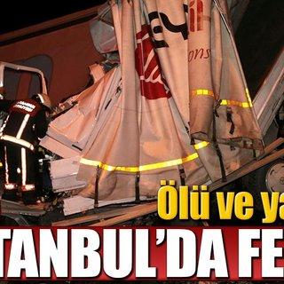İstanbul`da feci kaza