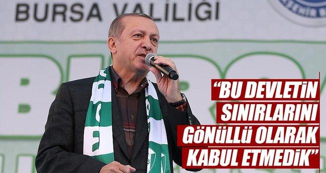 Cumhurbaşkanı Erdoğan: Bu devletin sınırlarını gönüllü olarak kabul etmiş de değiliz.