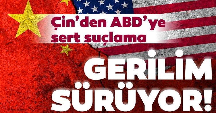 Çin ve ABD arasındaki gerilim dinmiyor! Çin'den ABD'ye suçlama!