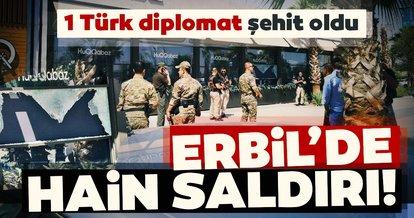 Son Dakika haberi: Erbil'de hain terör saldırısı! 1 Türk diplomat şehit oldu!