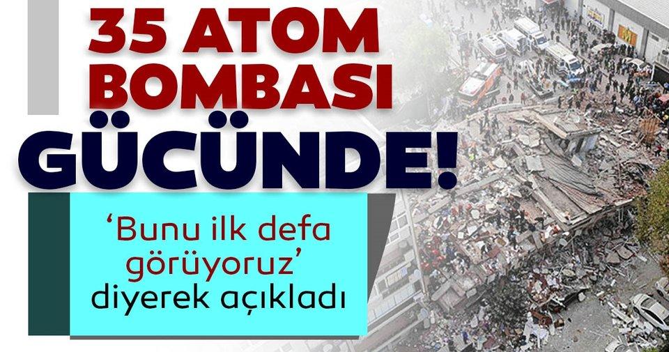 Prof. Dr. Ahmet Ercan: Depremde 35 atom bombası gücünde enerji boşalması yaşandı