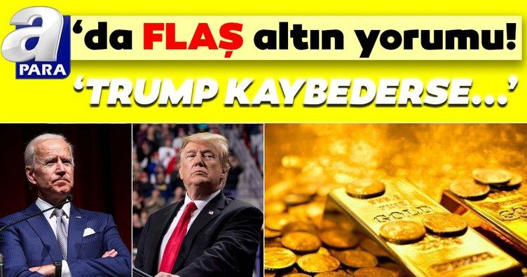 SON DAKİKA! Altın fiyatları yükselecek mi düşecek mi? Flaş altın yorumu: Trump kaybederse altın fiyatları...