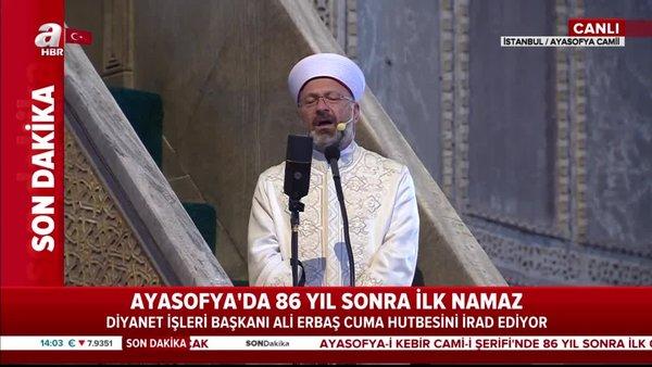 Son Dakika: Diyanet İşleri Başkanı Ali Erbaş Aysofya Camii'nde Cuma Hutbesini irad etti | Video