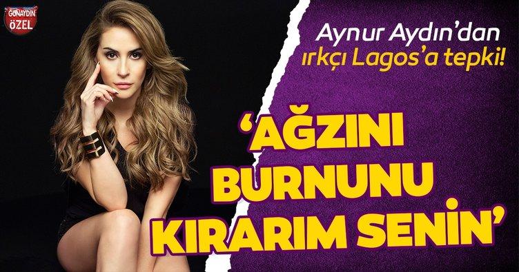 Şarkıcı Aynur Aydın'dan ırkçı Lagos'a tepki: Ağzını burnunu kırarım senin