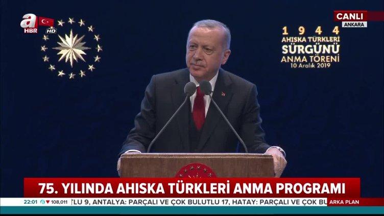 Başkan Erdoğan'danAhıska TürkleriAnma Programı'nda önemli açıklamalar