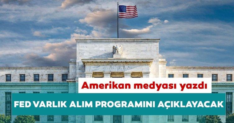 Amerikan medyası yazdı: Fed varlık alım programını açıklayacak
