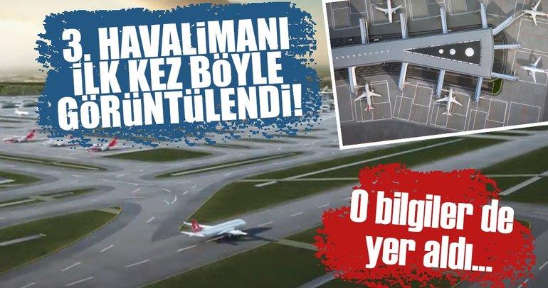 3. havalimanı ilk kez böyle görüntülendi!