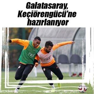 Galatasaray, Keçiörengücü maçı hazırlıklarına başladı
