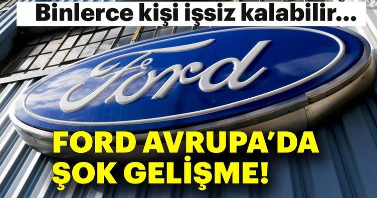 Ford Avrupa'da şok gelişme: 24 bin işe son verebilir