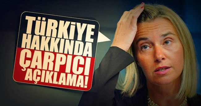 Mogherini'den çarpıcı Türkiye açıklaması!