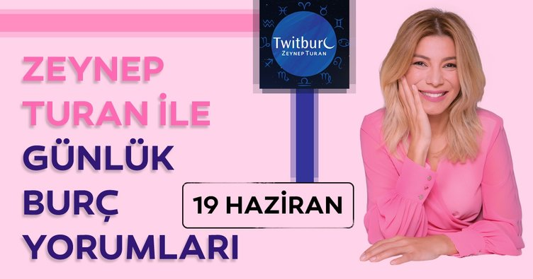 Uzman Astrolog Zeynep Turan ile günlük burç yorumları 19 Haziran 2019 Çarşamba - Günlük burç yorumu ve Astroloji
