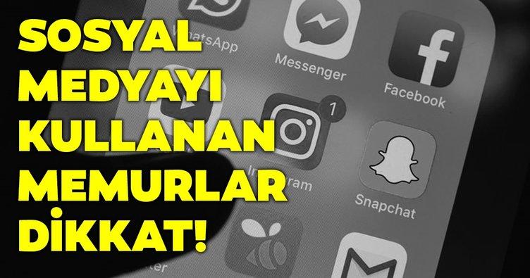 Sabah memurlar: Sosyal medyayı kullanan memurlar dikkat!