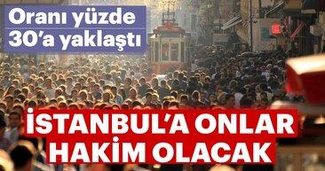İstanbul'a onlar hakim olacak! Oran yüzde 30'a yaklaştı