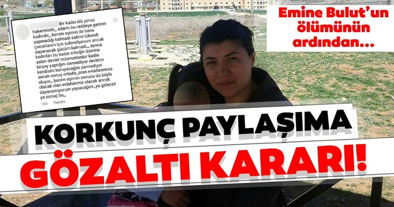 Son dakika haberi: Emine Bulut cinayetinden sonra çirkin paylaşımı yapan S.Ç gözaltına alındı!