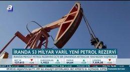 İran'da 53 milyar varil yeni petrol rezervi keşfedildi