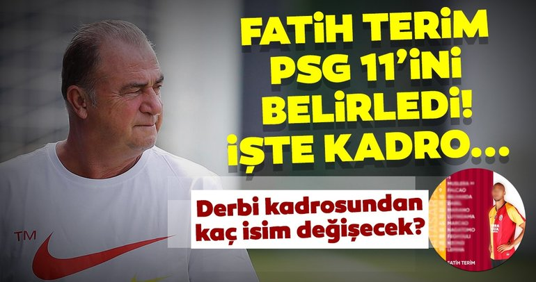 Galatasaray - Paris Saint-Germain muhtemel 11'ler (Kadrolar)