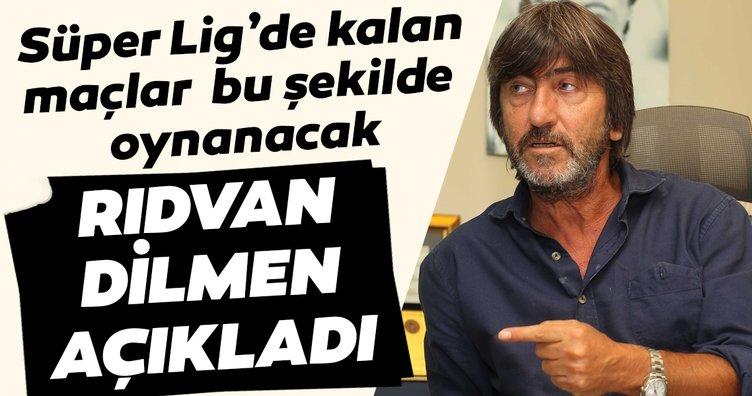 Rıdvan Dilmen'den Süper Lig için flaş açıklamalar