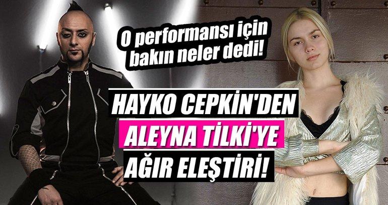 Hayko Cepkin'den Aleyna Tilki'ye ağır eleştiri