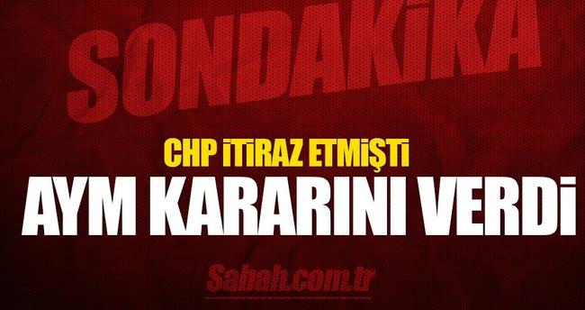 AYM CHP'nin itirazı için kararını verdi