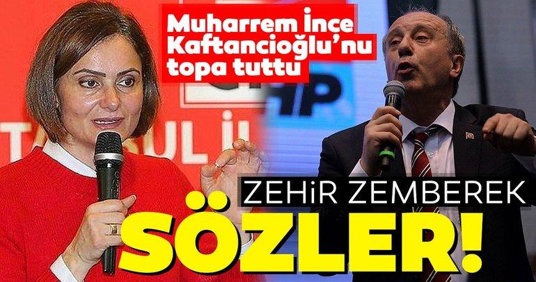Muharrem İnce'den CHP İl Başkanı Canan Kaftancıoğlu'na zehir zemberek sözler