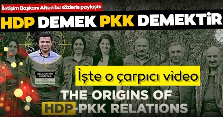 İletişim Başkanı Altun bu sözlerle paylaştı! HDP ile ittifakları zarar görmesin diye PKK'nın adını dahi anamadılar