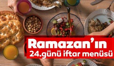 Ramazan'ın 24. günü  iftar menüsü