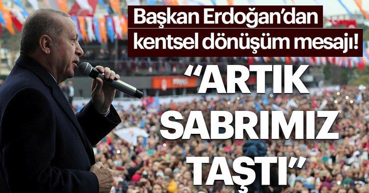 Başkan Erdoğan'dan kentsel dönüşüm mesajı!